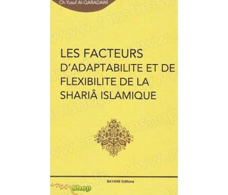 Les facteurs d'adaptabilité et de flexibilité de la Shariâ islamique