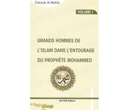 Grands Hommes de l'Islam dans l'entourage du prophète Mohammed - Volume I