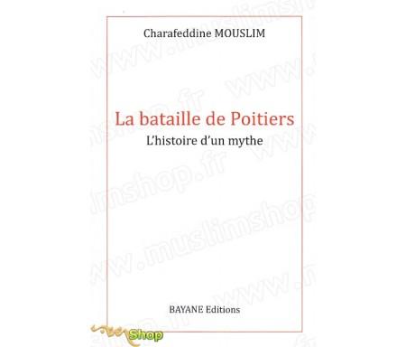 La bataille de Poitiers - L'histoire d'un mythe