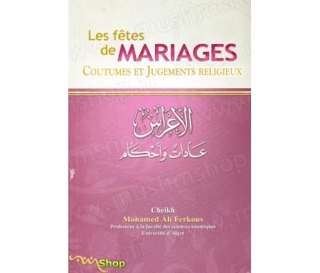 Les fêtes de Mariages - Coutumes et Jugements Religieux