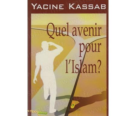 Quel avenir pour l'Islam ?
