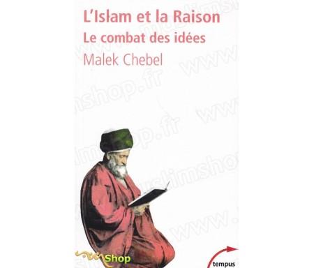 L'islam et la raison - Le combat des idées (poche)