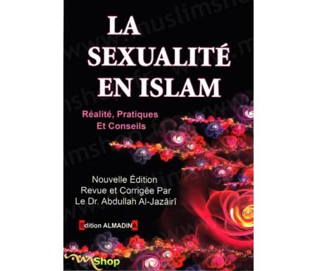 La Sexualité en Islam - Arts, pratiques et méthodes