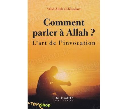 Comment parler à Allah ? L'art de l'invocation