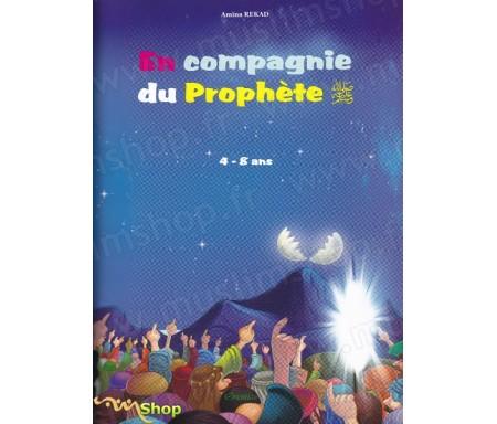 En compagnie du Prophète - Pour enfant de 4 à 8ans
