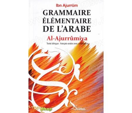 Al Ajurrûmiya - Grammaire élémentaire de l'arabe