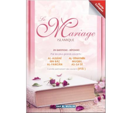 Le Mariage Islamique en Questions-Réponses par les plus Grands Savants (Guide complet)