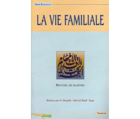 Recueil de Hadiths sur la Vie Familiale