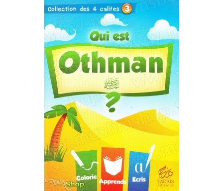 Qui est Othman ? Volume 3 - Collection des 4 Califes
