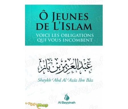 Ô jeunes de l'islam voici les obligations qui vous incombent