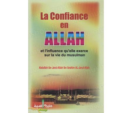 La Confiance en Allah et l'influence qu'elle exerce sur la vie du Musulman