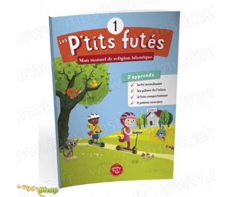 Les petits futés, Mon manuel d'apprentissage Islamique - Volume 1