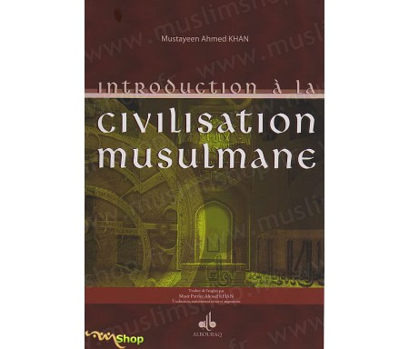 Introduction à la Civilisation Musulmane