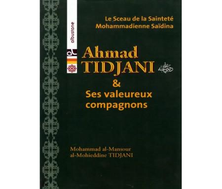 Ahmed Tidjani et ses valeureux compagnons