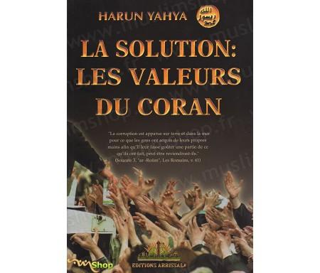 La Solution : Les Valeurs du Coran