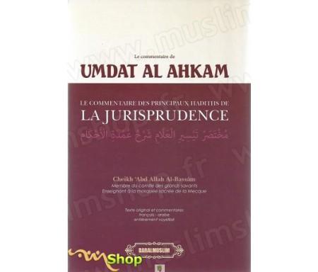 Umdat al ahkam - le commentaire des principaux hadiths de la jurisprudence