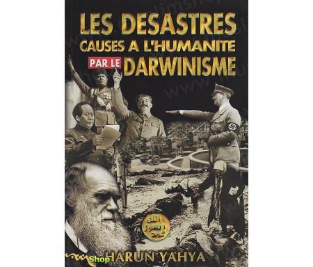 Les Désastres causés à l'Humanité par le Darwinisme