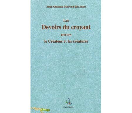 Les devoirs du Croyant envers le Créateur et les Créatures