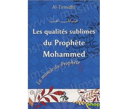 Les Qualités Sublimes du Prophète Mohammad