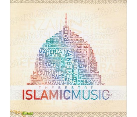 The Best of Islamic Music Volume 1 - Le meilleur de la chanson Islamique