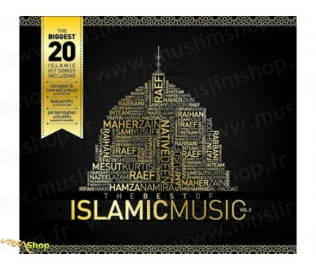 The Best of Islamic Music Volume 2 - Le meilleur de la chanson Islamique