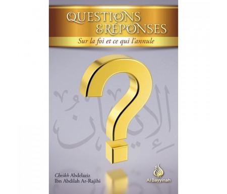 Questions & Réponses sur la foi et ce qui l'annule