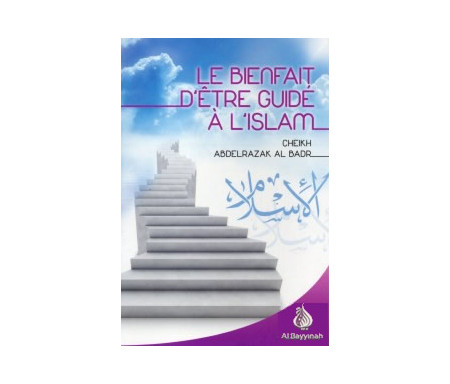 Le bienfait d'être guidé à l'Islam