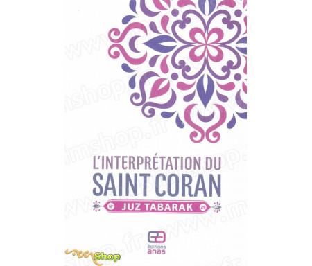 L'interprétation du Saint Coran - Juz Tabarak