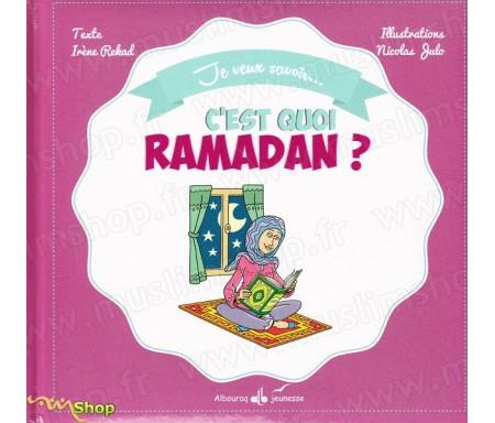 Je veux savoir... C'est quoi Ramadan ?