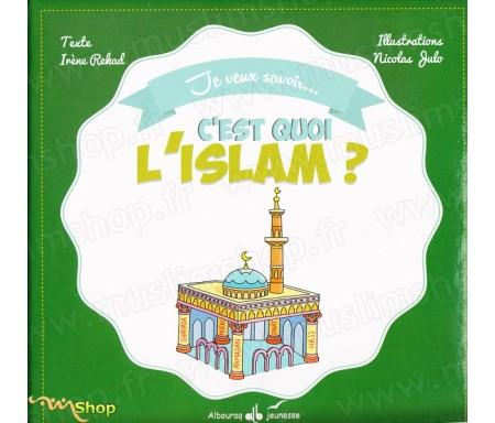 Je veux savoir...C'est quoi l'Islam?