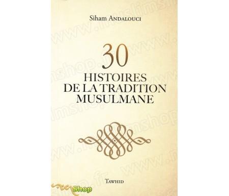 30 Histoires de la tradition musulmane (sans illustrations)