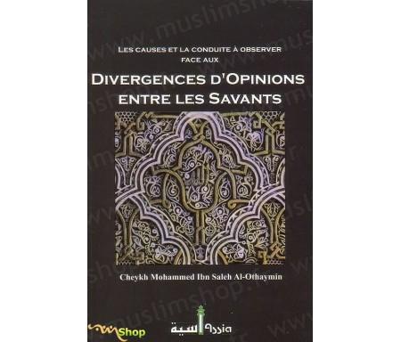 Les Causes et la Conduite à observer face aux divergences d'Opinions entre les Savants