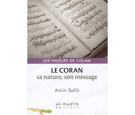 Le Coran : sa nature, son message
