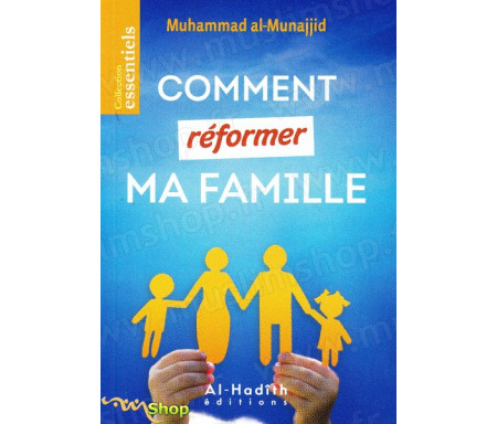 Comment reformer ma famille