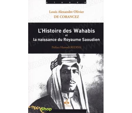 L'histoire des Wahabis et la naissance du Royaume Saoudien