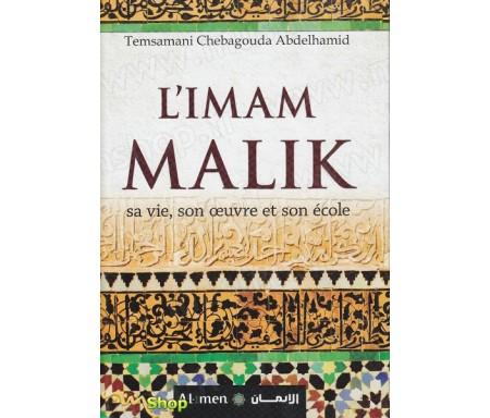 L'Imam Malik - Sa vie, son oeuvre et son école