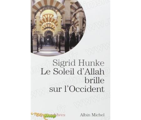 Le Soleil d'Allah brille sur l'Occident - Notre héritage arabe