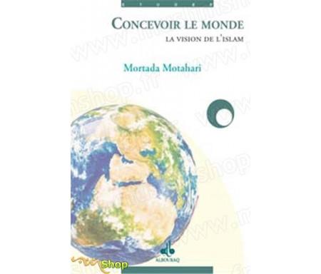 Concevoir le monde : la vision de l'Islam