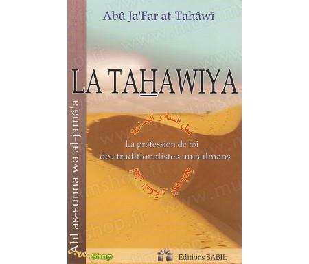 La Tahawiyya ou la Profession de Foi des Traditionalistes Musulmans ( 3ème édition – Revue et corrigée)