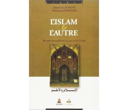L'Islam et l'Autre (Les non-musulmans au regard de l'islam)