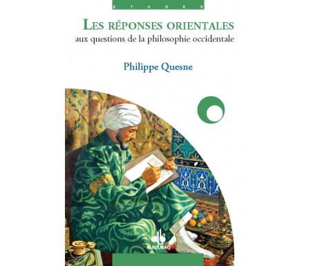 Les Réponses Orientales aux questions de la philosophie occidentale