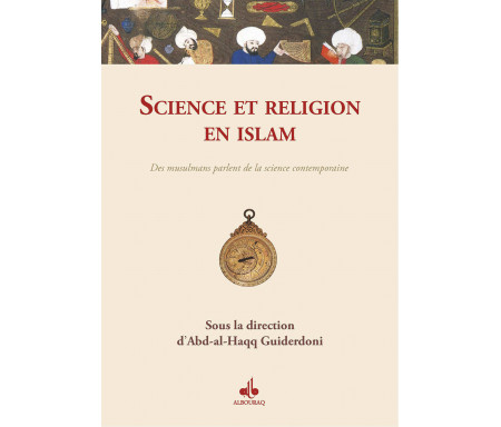 Science et religion en islam : Des musulmans parlent de la science contemporaine