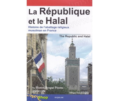 La République et le halal : histoire de l'abattage religieux musulman en France