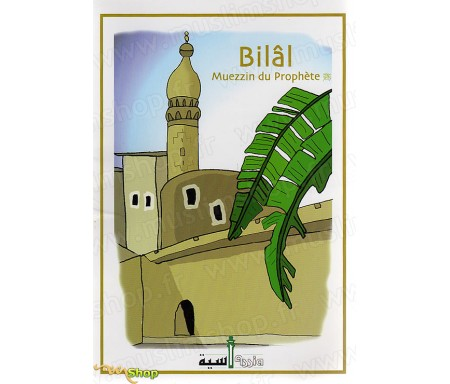 Bilâl, Muezzin du Prophète