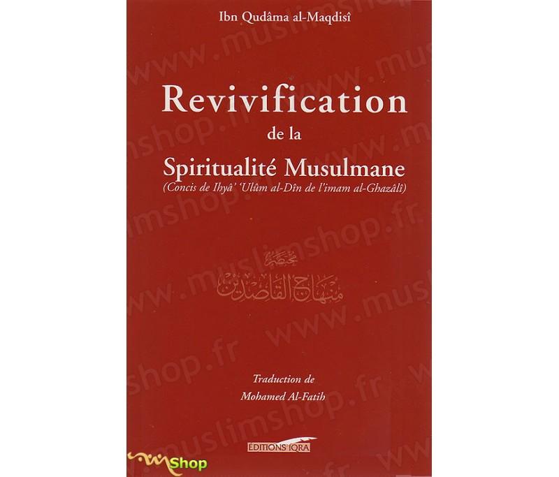 Revivification De La Spiritualit Musulmane Concis De Ihy Ul M