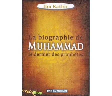 La biographie de Muhammad le Prophète de l'islam
