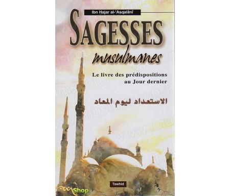 Sagesses Musulmanes - Le Livre des Prédispositions au Jour Dernier