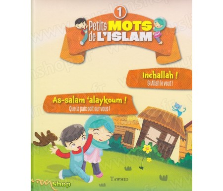Petits mots de l'Islam 1