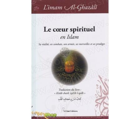 Le cœur spirituel en Islam – Sa réalité, ses combats, son armée, ses merveilles et ses prodiges