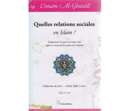 Quelles relations sociales en Islam ? Fréquenter les gens ou rester seul règles et convenances pour les croyants